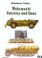 Wehrmacht Vehicles and Guns nr 21 - Waldemar Trojca